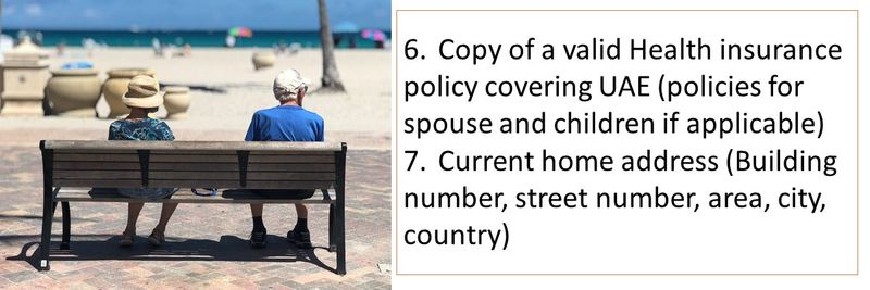 6. Copy of a valid Health insurance policy covering UAE (policies for spouse and children if applicable) 7. Current home address (Building number, street number, area, city, country)