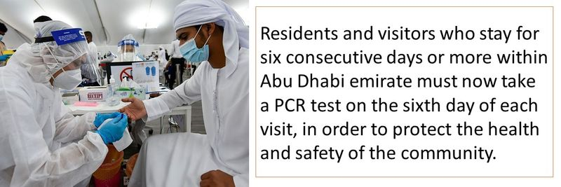 Residents and visitors who stay for six consecutive days or more within Abu Dhabi emirate must now take a PCR test on the sixth day of each visit, in order to protect the health and safety of the community.