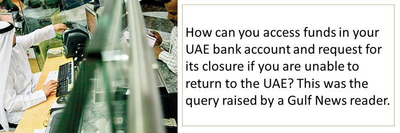 How can you access funds in your UAE bank account and request for its closure if you are unable to return to the UAE?
