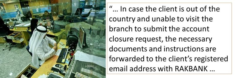 In case the client is out of the country and unable to visit the branch to submit the account closure request