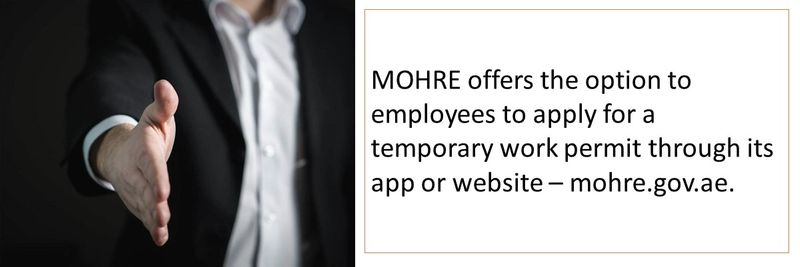 As per the UAE Labour law the employee can ask the Ministry of Human Resources and Emiratisation (MOHRE) for a work permit for six months
