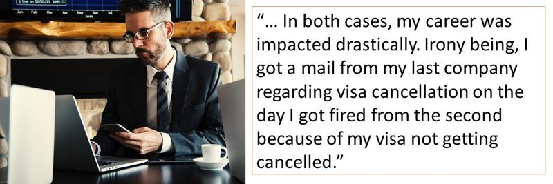 The reader's visa was cancelled on the day she was let go of by the second company