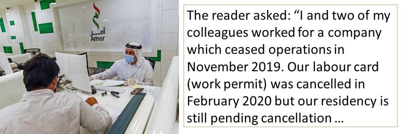 Our labour card (work permit) was cancelled in February 2020 but our residency is still pending cancellation …
