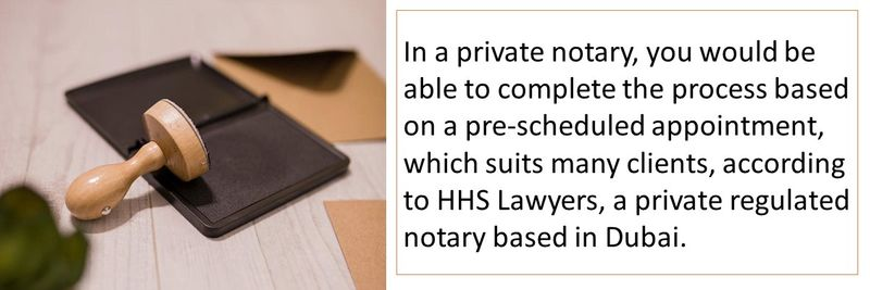 In a private notary, you would be able to complete the process based on a pre-scheduled appointment, which suits many clients