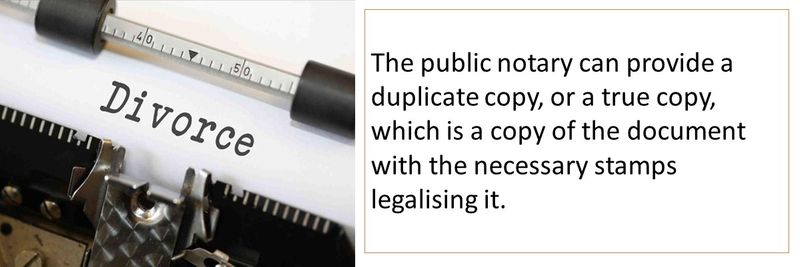 The public notary can provide a duplicate copy, or a true copy, which is a copy of the document with the necessary stamps legalising it.