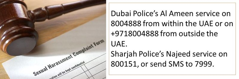 Dubai Police's Al Ameen service - 8004888 / +9718004888 Sharjah Police's Najeed service - 800151, or send SMS to 7999.