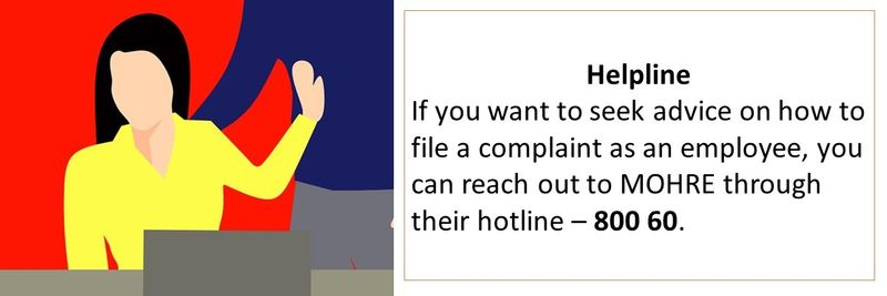 If you want to seek advice on how to file a complaint as an employee, you can reach out to MOHRE through their hotline – 800 60.