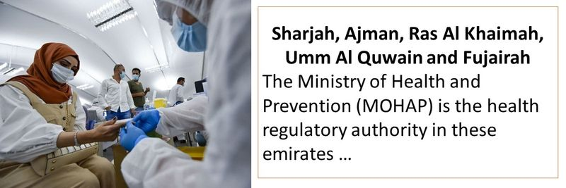 Sharjah, Ajman, Ras Al Khaimah, Umm Al Quwain and Fujairah The Ministry of Health and Prevention (MOHAP) is the health regulatory authority in these emirates …