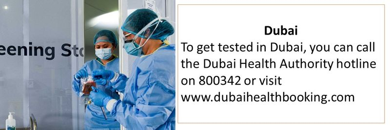 To get tested in Dubai, you can call the Dubai Health Authority hotline on 800342 or visit  www.dubaihealthbooking.com