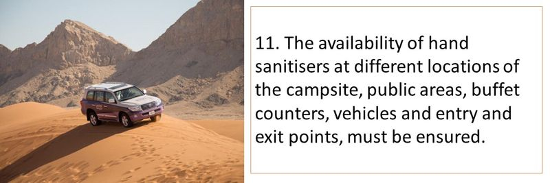 11. The availability of hand sanitisers at different locations of the campsite, public areas, buffet counters, vehicles and entry and exit points, must be ensured.