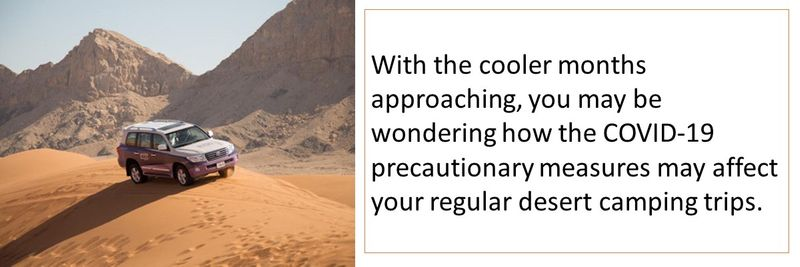How will the COVID-19 precautionary measures may affect your regular desert camping trips.