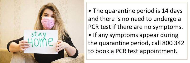 - There is no need to undergo a PCR test if there are no symptoms. - If any symptoms appear, call 800 342 to book a test appointment.
