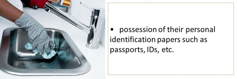 •possession of their personal identification papers such as passports, IDs, etc.
