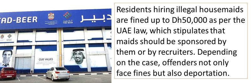 Fine for hiring maids illegally - up to Dh50,000 deportation also possible.
