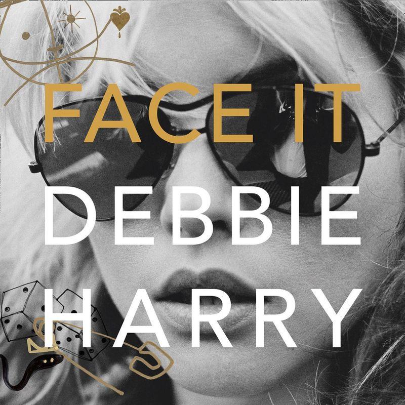 Face It — Debbie Harry
