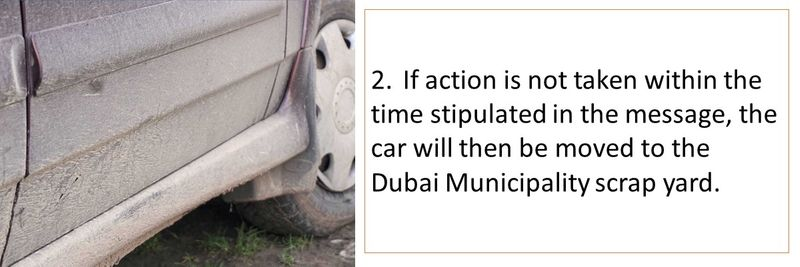 2. If action is not taken within the time stipulated in the message, the car will then be moved to the Dubai Municipality scrap yard.