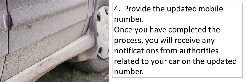 Once you have completed the process, you will receive any notifications from authorities related to your car on the updated number.