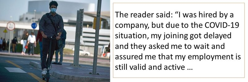 """The reader said: """"I was hired by a company, but due to the COVID-19 situation, my joining got delayed."""