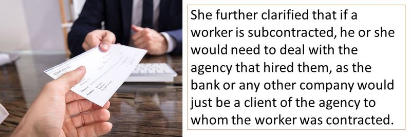 If a worker is subcontracted, he or she would need to deal with the agency that hired them.