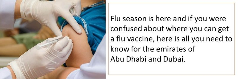 Flu season is here and if you were confused about where you can get a flu vaccine, here is all you need to know for the emirates of  Abu Dhabi and Dubai.