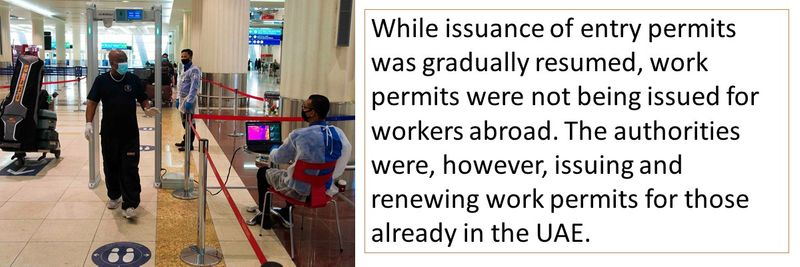 While issuance of entry permits was gradually resumed, work permits were not being issued for workers abroad.
