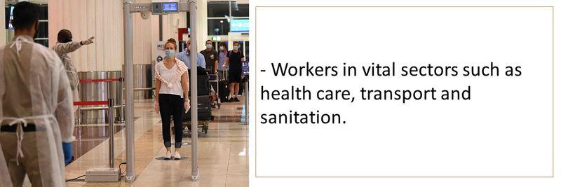 Workers in vital sectors.