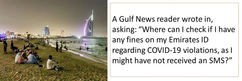 """A Gulf News reader wrote in, asking: """"Where can I check if I have any fines on my Emirates ID regarding COVID-19 violations, as I might have not received an SMS?"""""""