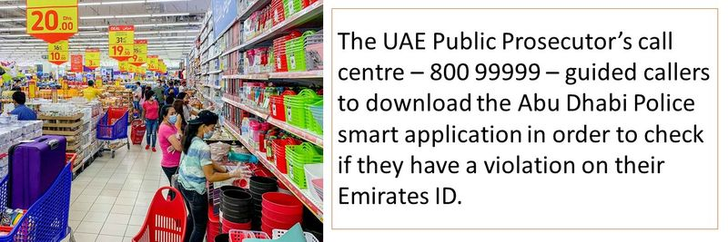 The UAE Public Prosecutor's call centre – 800 99999 – guided callers to download the Abu Dhabi Police smart application in order to check if they have a violation on their Emirates ID.