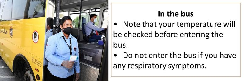 In the bus •Note that your temperature will be checked before entering the bus. •Do not enter the bus if you have any respiratory symptoms.