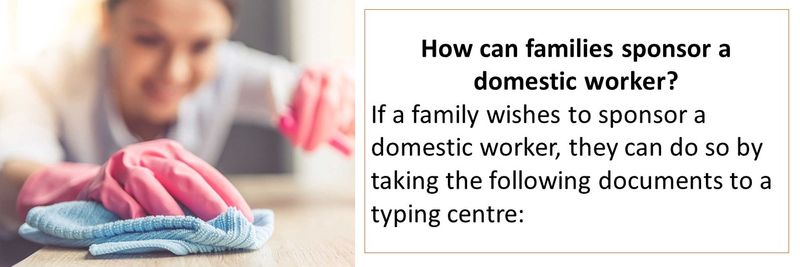 If a family wishes to sponsor a domestic worker, they can do so by taking the following documents to a typing centre:
