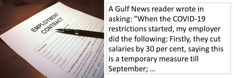 """A Gulf News reader wrote in asking: """"When the COVID-19 restrictions started, my employer did the following: Firstly, they cut salaries by 30 per cent, saying this is a temporary measure till September;"""