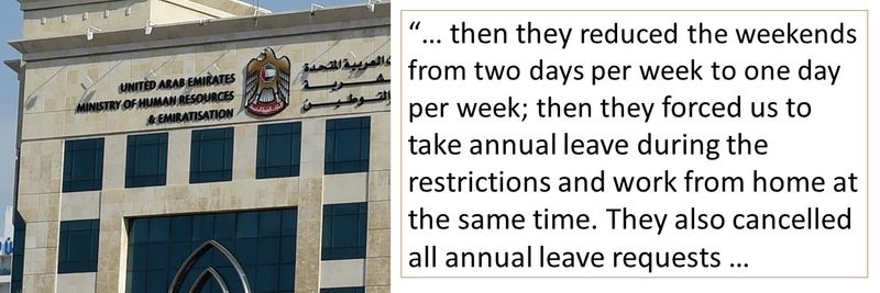 Then they reduced the weekends from two days per week to one day per week; then they forced us to take annual leave during the restrictions and work from home at the same time. They also cancelled all annual leave requests