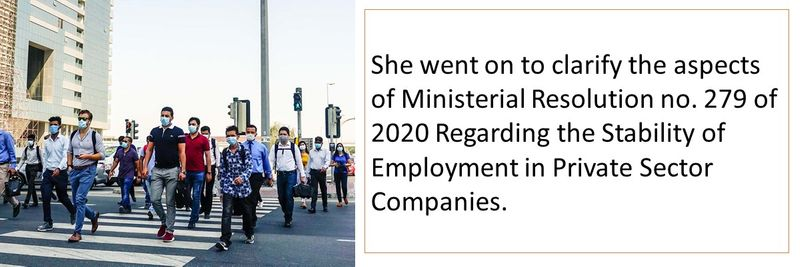She went on to clarify the aspects of Ministerial Resolution no. 279 of 2020 Regarding the Stability of Employment in Private Sector Companies.