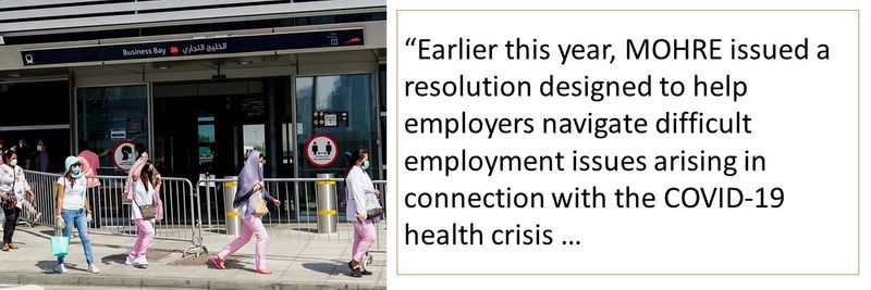 """""""Earlier this year, MOHRE issued a resolution designed to help employers navigate difficult employment issues arising in connection with the COVID-19 health crisis."""