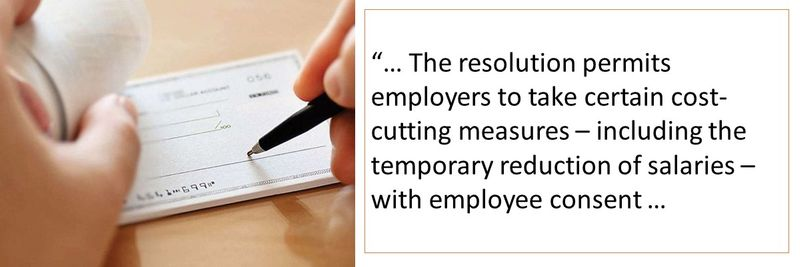 """""""… The resolution permits employers to take certain cost-cutting measures – including the temporary reduction of salaries – with employee consent."""