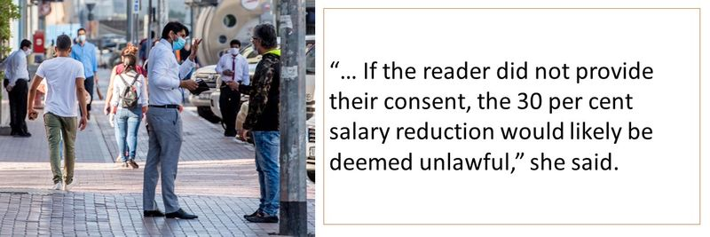 """If the reader did not provide their consent, the 30 per cent salary reduction would likely be deemed unlawful,"""" she said."""