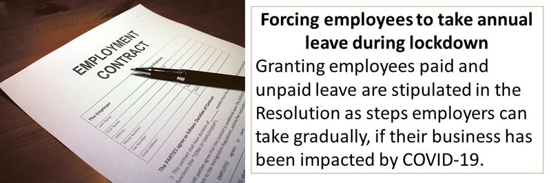 Granting employees paid and unpaid leave are stipulated in the Resolution as steps employers can take gradually, if their business has been impacted by COVID-19.