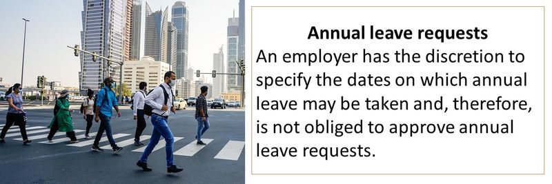 An employer has the discretion to specify the dates on which annual leave may be taken and, therefore, is not obliged to approve annual leave requests.
