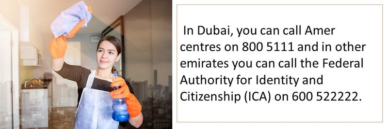 In Dubai, call Amer centres - 800 5111 and in other emirates you can call ICA on 600 522222.