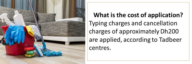 Typing charges and cancellation charges of approximately Dh200 are applied, according to Tadbeer centres.