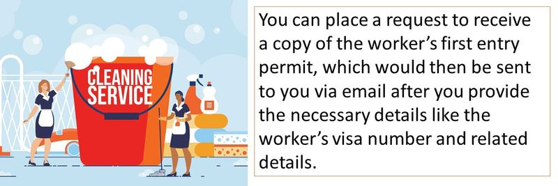 You can place a request to receive a copy of the worker's first entry permit, which would then be sent to you via email after you provide the necessary details like the worker's visa number and related details.