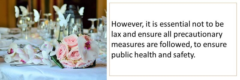 However, it is essential not to be lax and ensure all precautionary measures are followed, to ensure public health and safety.