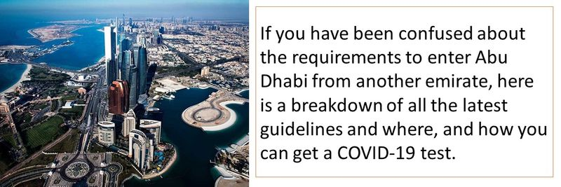 If you have been confused about the requirements to enter Abu Dhabi from another emirate, here is a breakdown of all the latest guidelines and where, and how you can get a COVID-19 test.