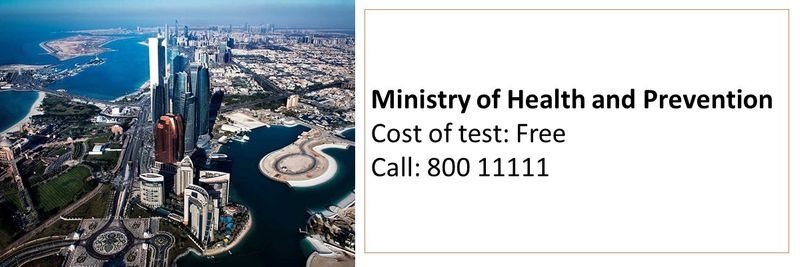 Ministry of Health and Prevention Cost of test: Free Call: 800 11111