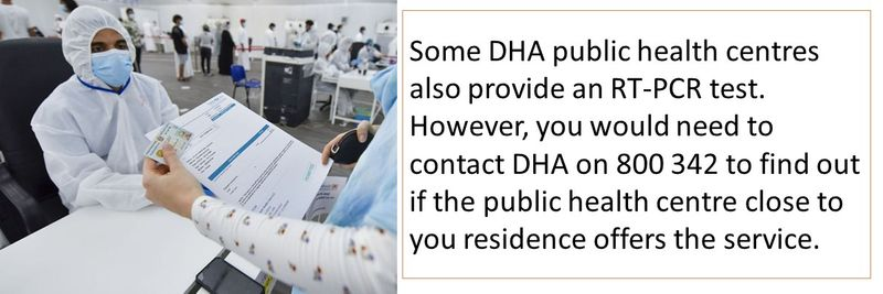 Some DHA public health centres also provide an RT-PCR test. However, you would need to contact DHA on 800 342 to find out if the public health centre close to you residence offers the service.