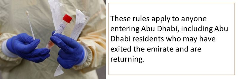 These rules apply to anyone entering Abu Dhabi, including Abu Dhabi residents who may have exited the emirate and are returning.