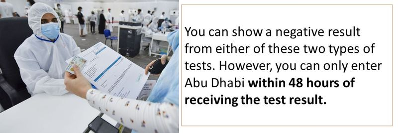 You can only enter Abu Dhabi within 48 hours of receiving the test result.