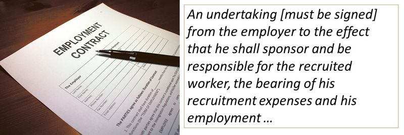 An undertaking [must be signed] from the employer to the effect that he shall sponsor and be responsible for the recruited worker, the bearing of his recruitment expenses and his employment in accordance with the employment contract in a way not prejudicing the provision of the Federal Law No (8)/1980.
