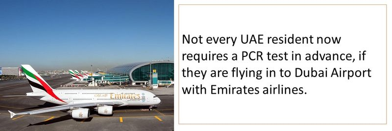Not every UAE resident now requires a PCR test in advance, if they are flying in to Dubai Airport with Emirates airlines.