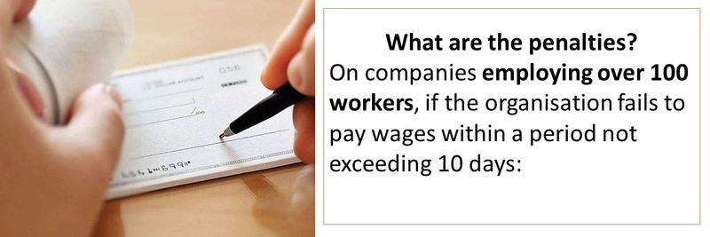 On companies employing over 100 workers, if the organisation fails to pay wages within a period not exceeding 10 days: